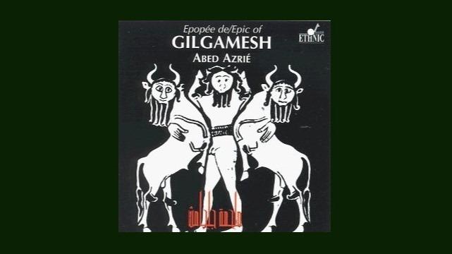 Abed Azrie: Epic of Gilgamesh